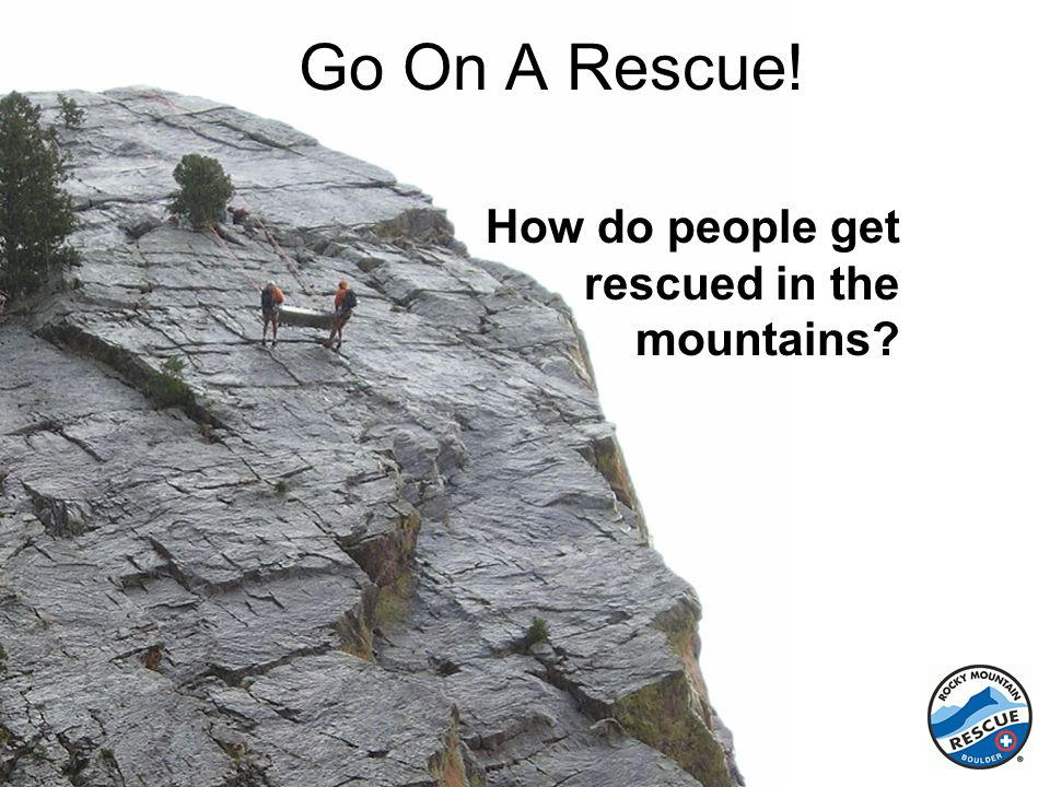 Go On A Rescue! How do people get rescued in the mountains