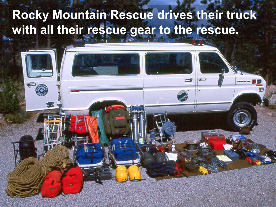 Rocky Mountain Rescue drives their truck with all their rescue gear to the rescue.