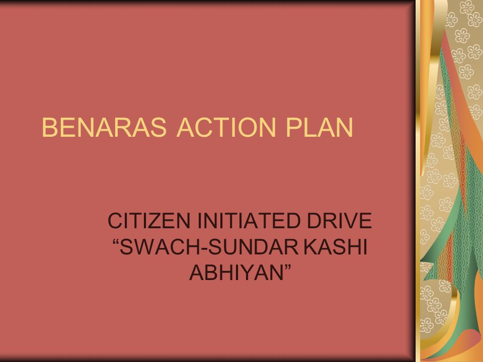 "BENARAS ACTION PLAN CITIZEN INITIATED DRIVE ""SWACH-SUNDAR KASHI ABHIYAN"""