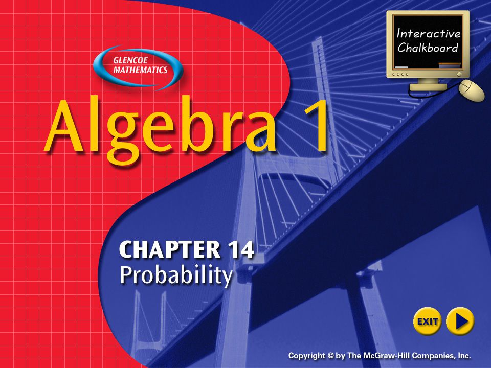 Welcome to Interactive Chalkboard Algebra 1 Interactive Chalkboard Copyright © by The McGraw-Hill Companies, Inc.