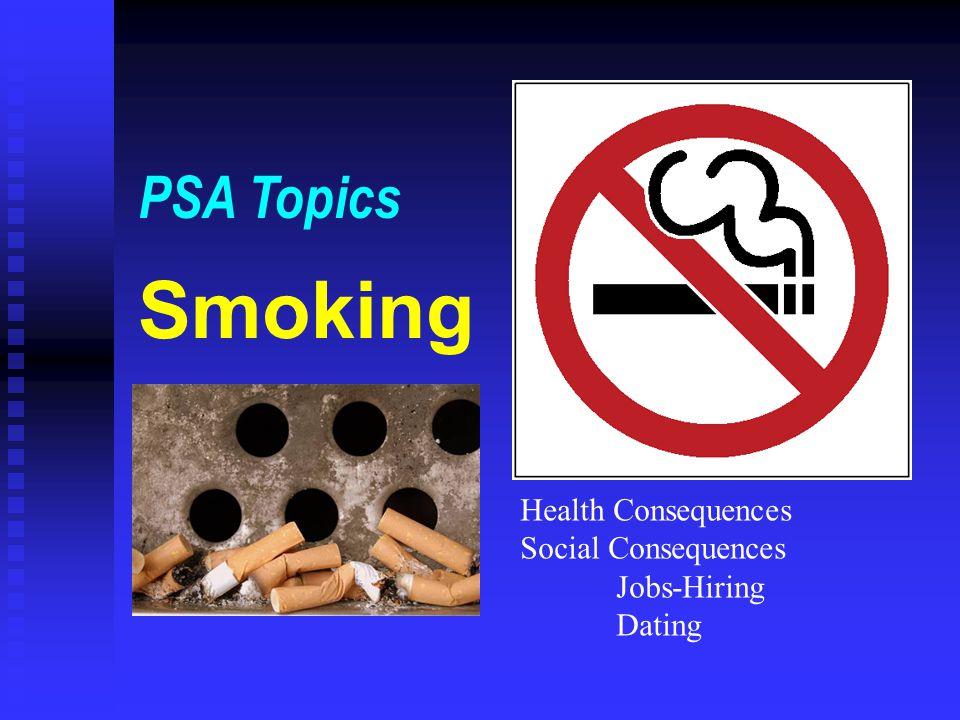 Smoking PSA Topics Health Consequences Social Consequences Jobs-Hiring Dating