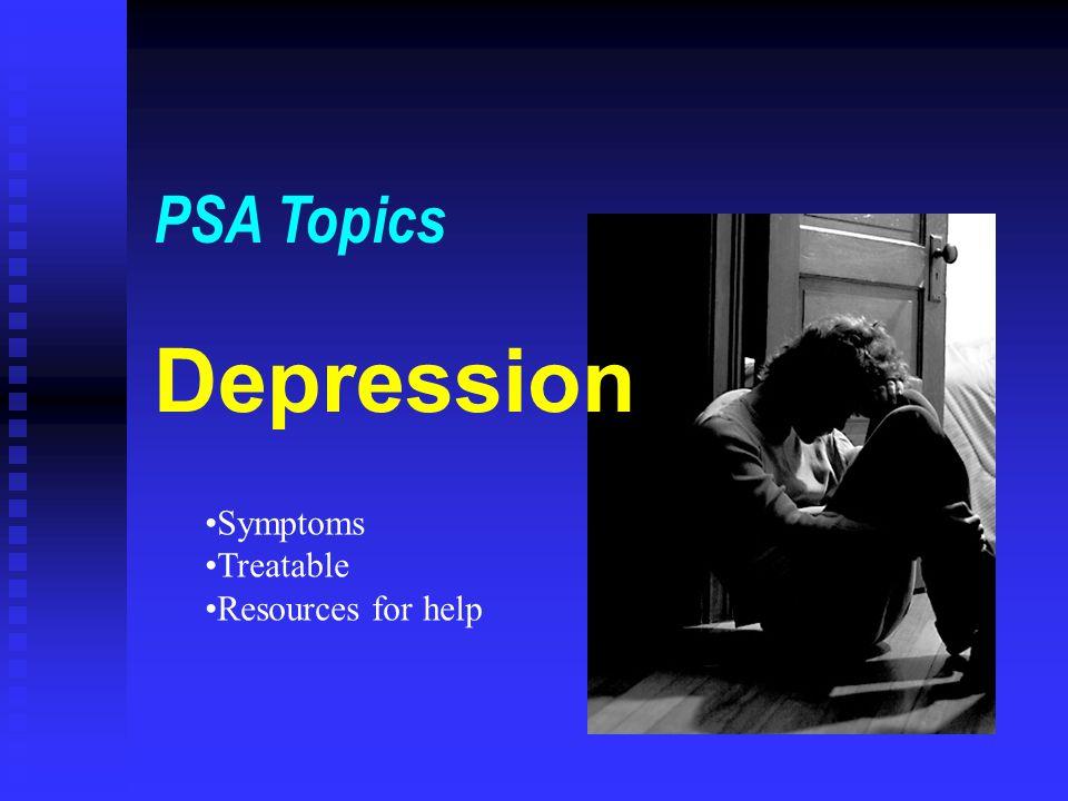 Depression PSA Topics Symptoms Treatable Resources for help