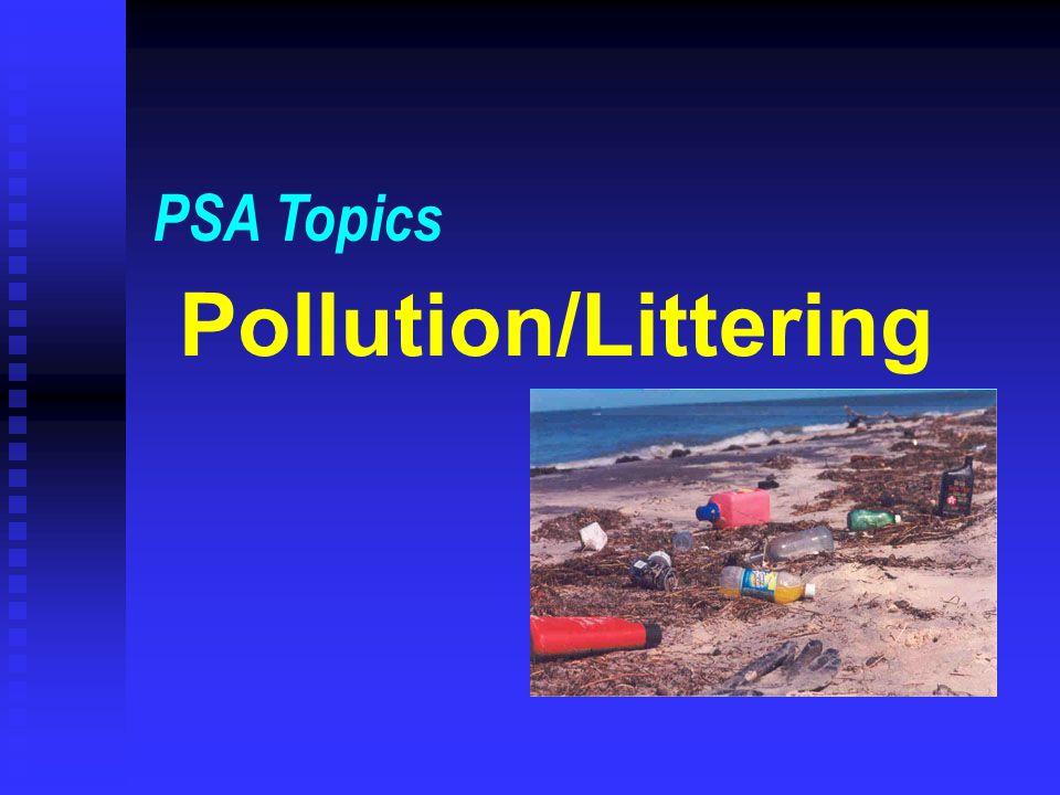 Pollution/Littering PSA Topics