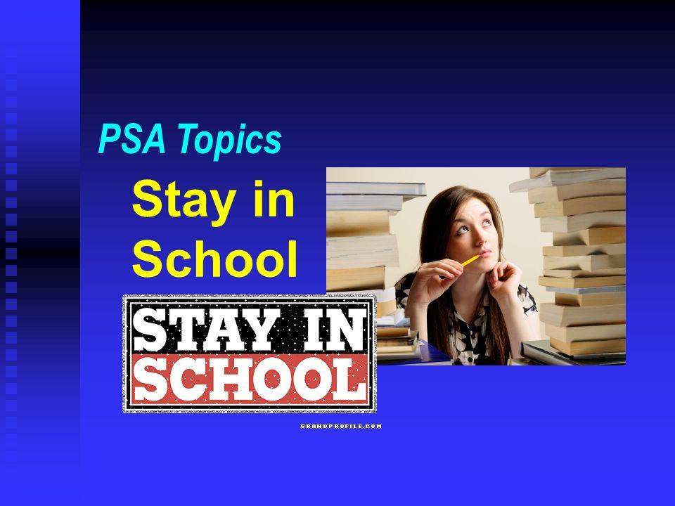 Stay in School PSA Topics