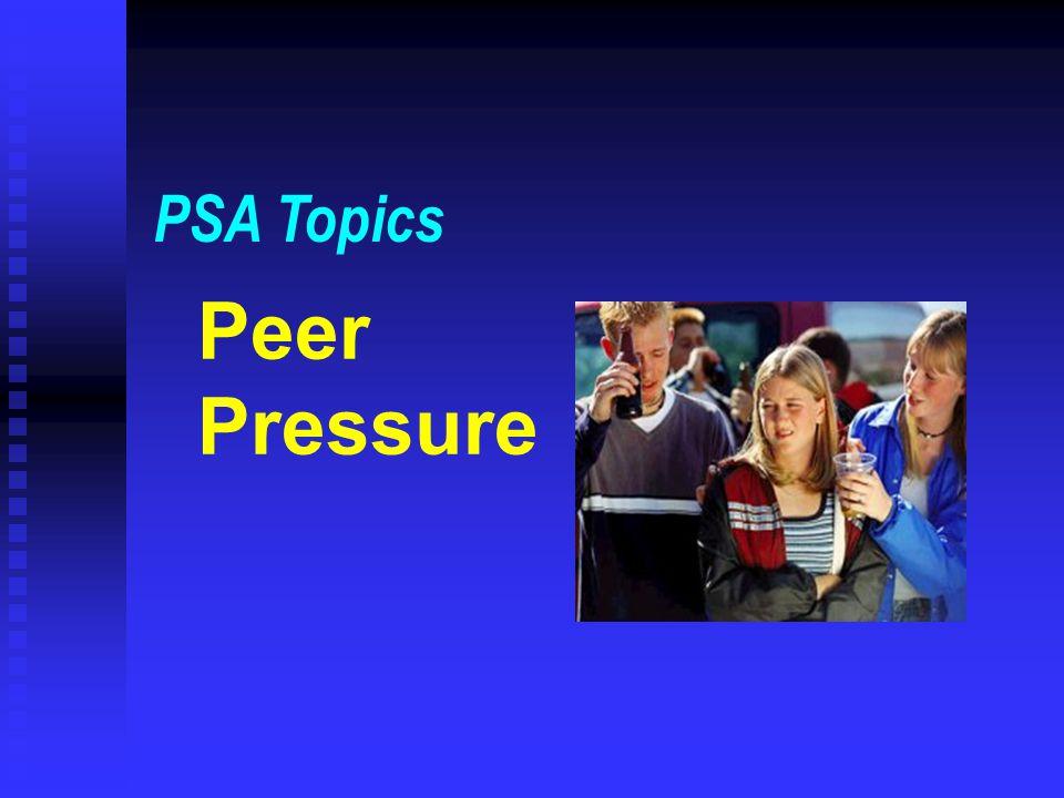 Peer Pressure PSA Topics