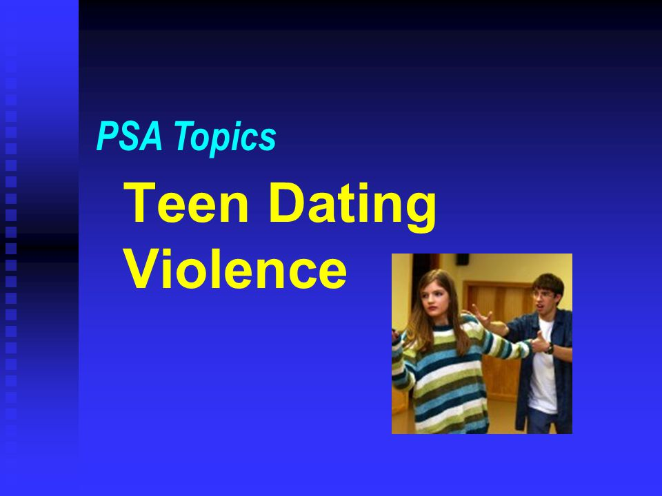 Teen Dating Violence PSA Topics