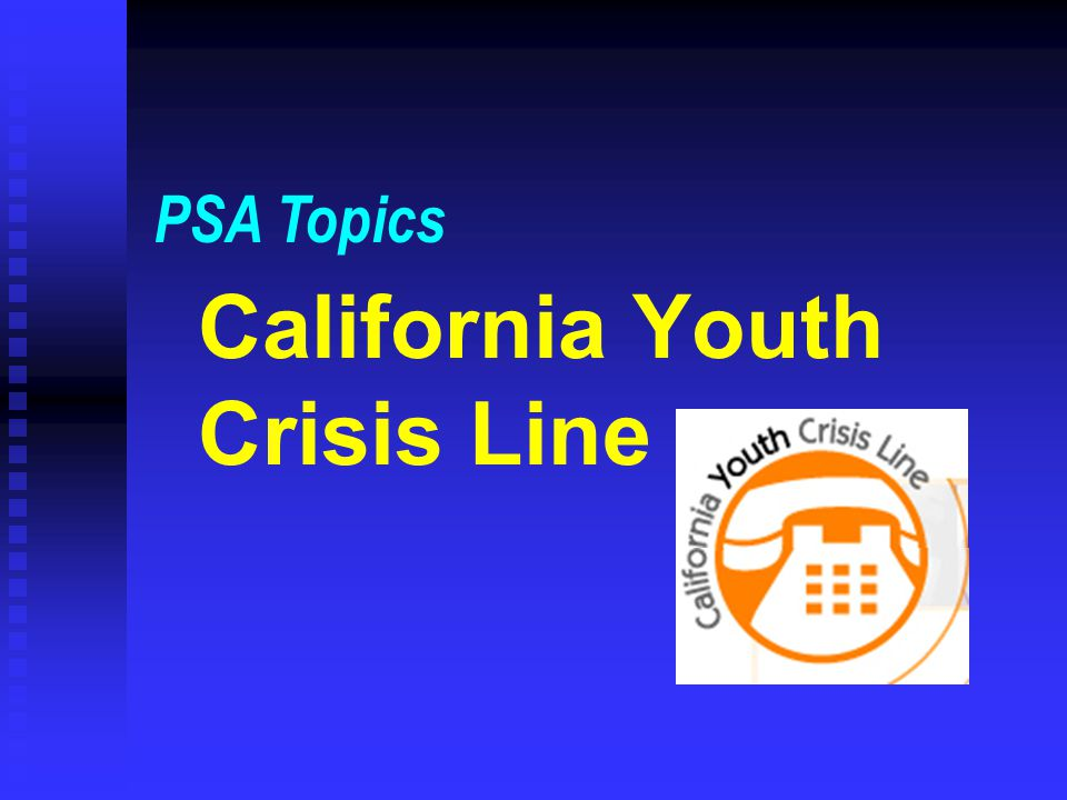 California Youth Crisis Line PSA Topics