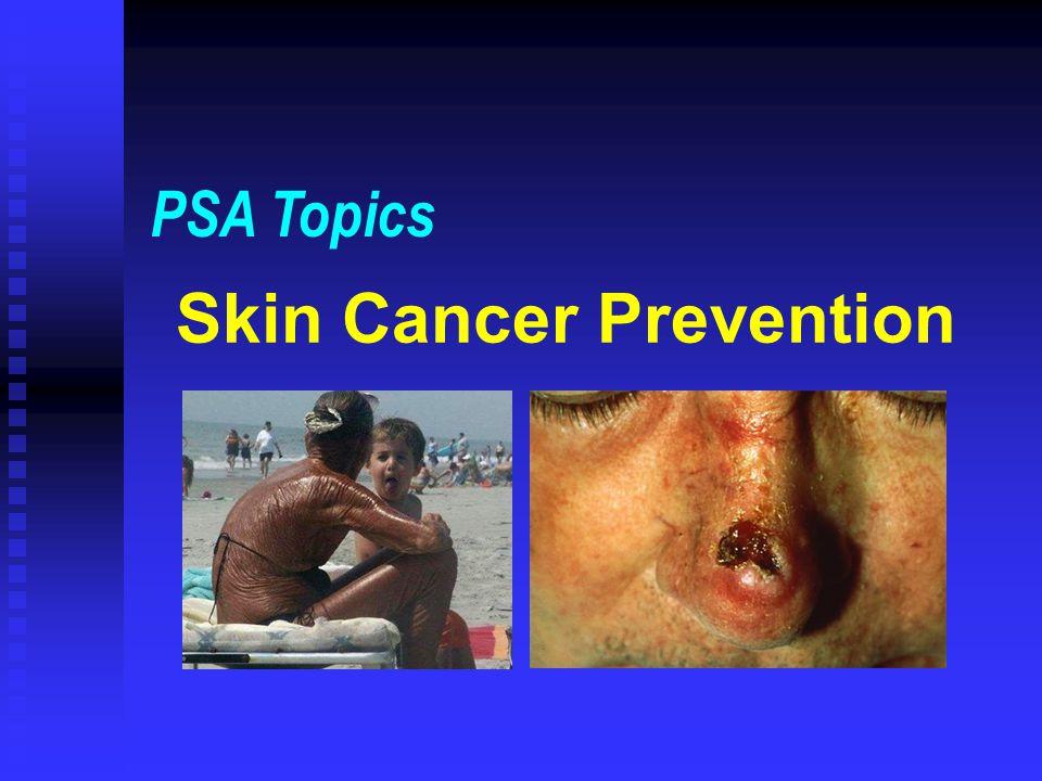Skin Cancer Prevention PSA Topics