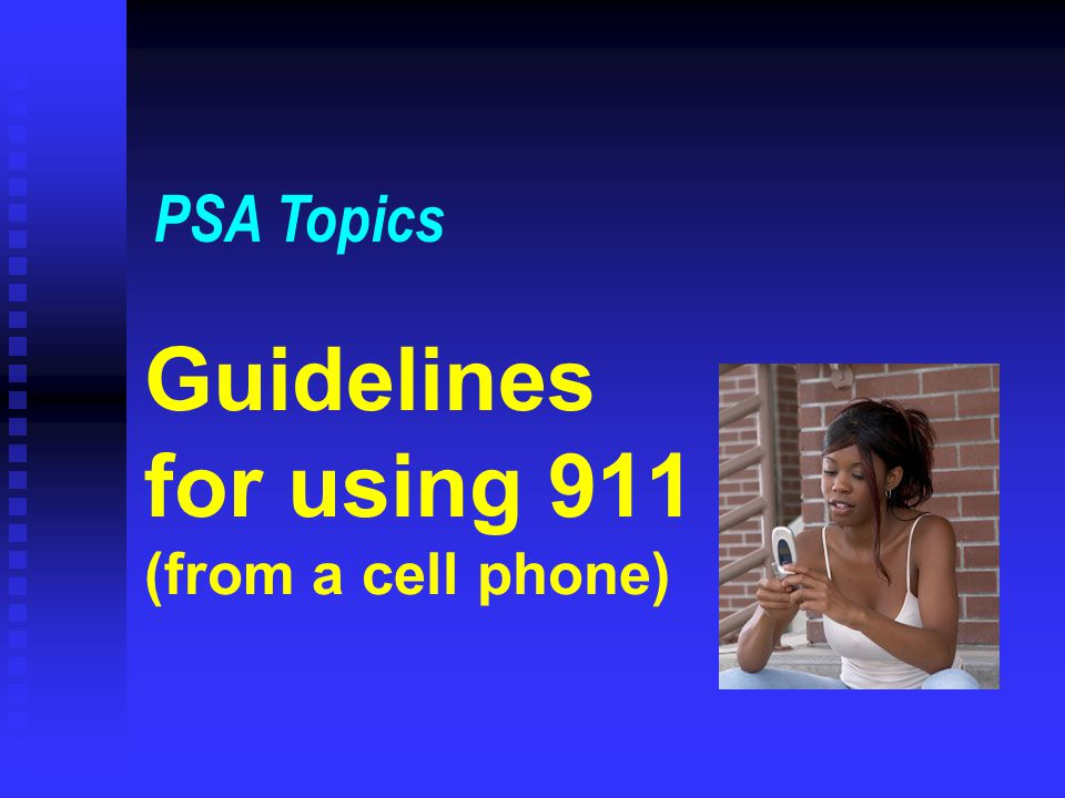 Guidelines for using 911 (from a cell phone) PSA Topics