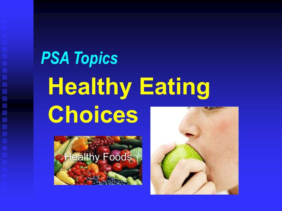 Healthy Eating Choices PSA Topics