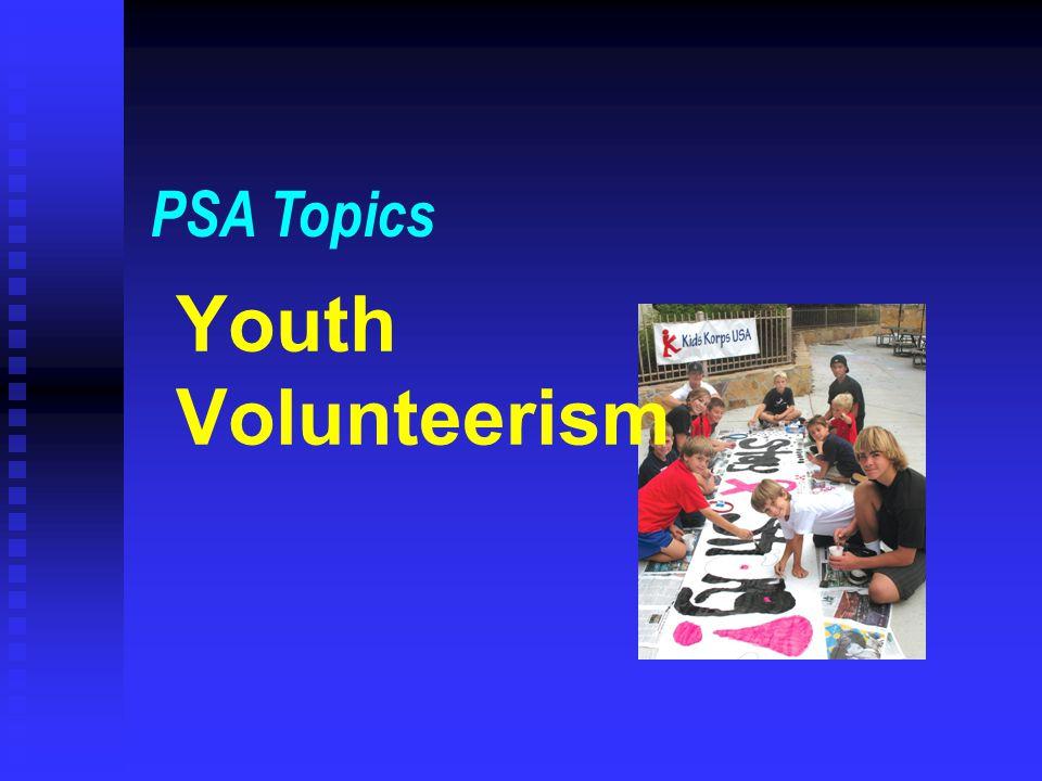 Youth Volunteerism PSA Topics