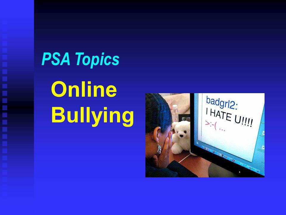 Online Bullying PSA Topics