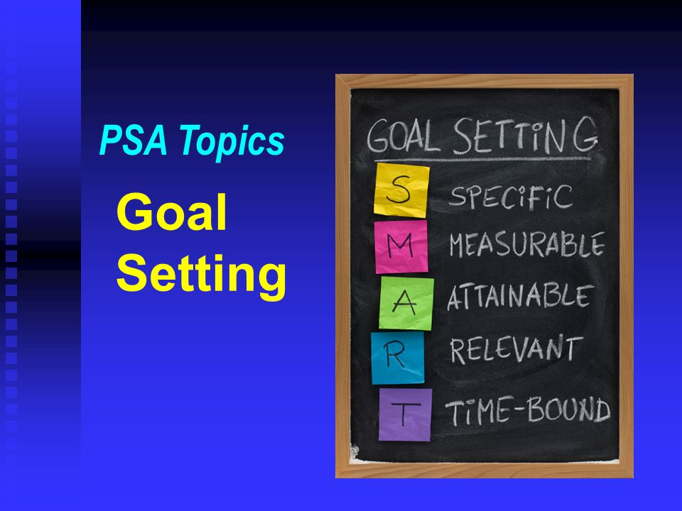 Goal Setting PSA Topics