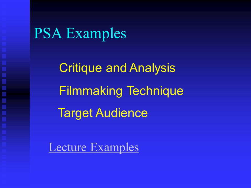 PSA Examples Critique and Analysis Target Audience Filmmaking Technique Lecture Examples