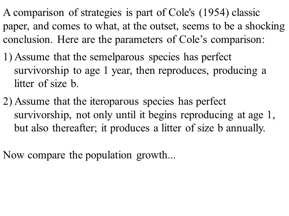 A comparison of strategies is part of Cole s (1954) classic paper, and comes to what, at the outset, seems to be a shocking conclusion.