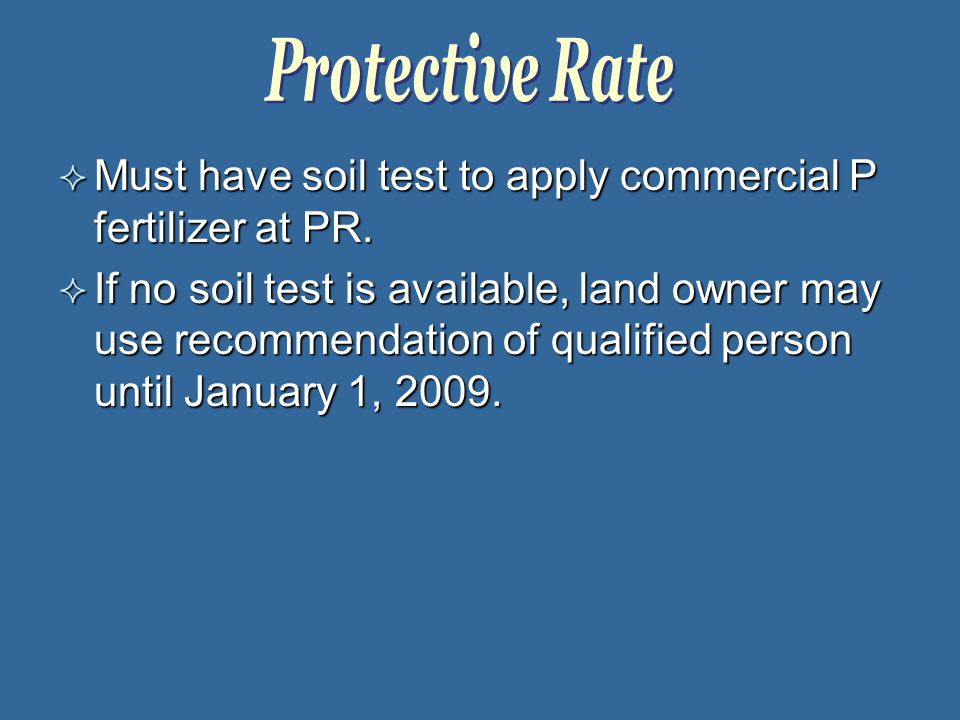  Must have soil test to apply commercial P fertilizer at PR.
