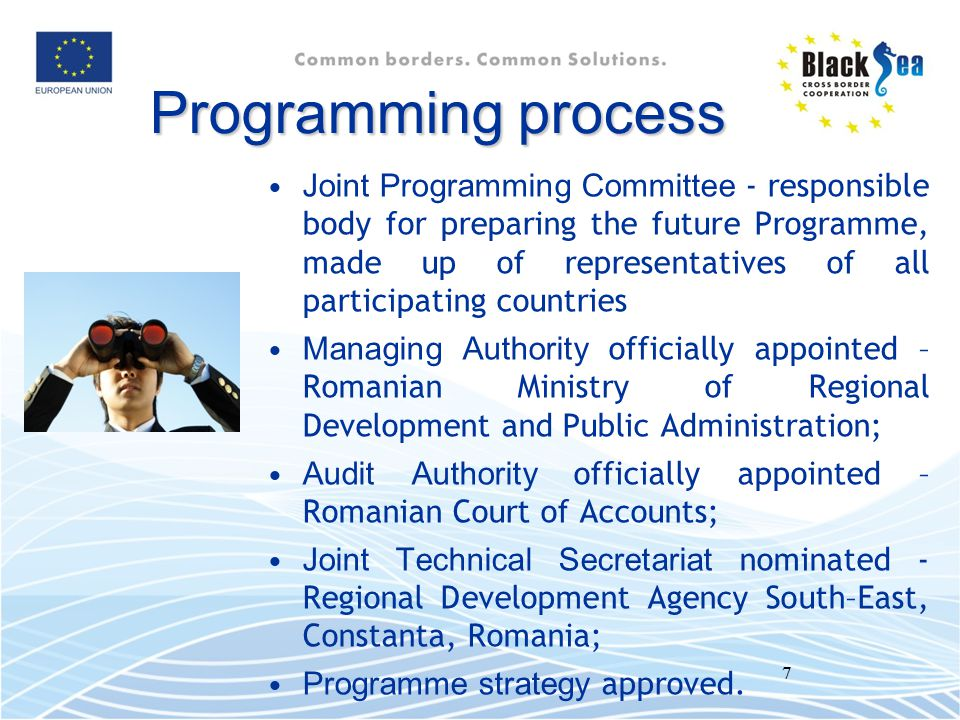 7 Programmingprocess Programming process Joint Programming Committee - responsible body for preparing the future Programme, made up of representatives