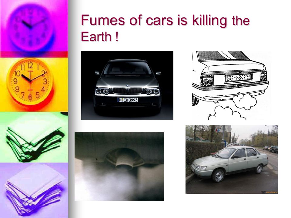 Fumes of cars is killing the Earth !