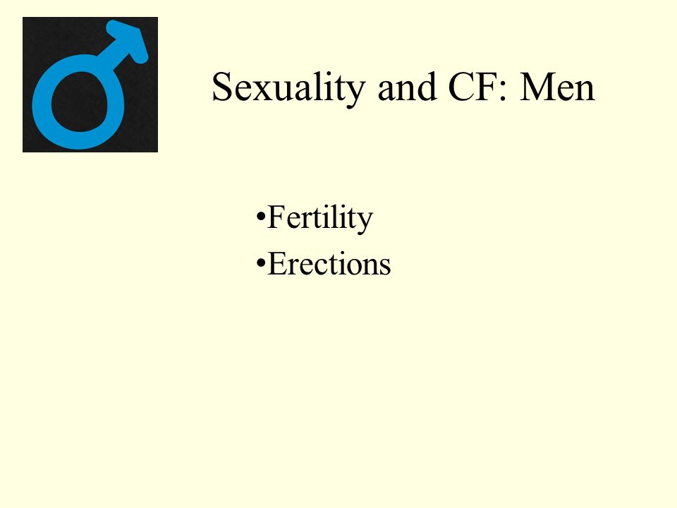 Sexuality and CF: Men Fertility Erections