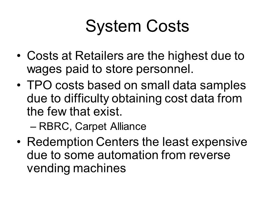System Costs Costs at Retailers are the highest due to wages paid to store personnel.