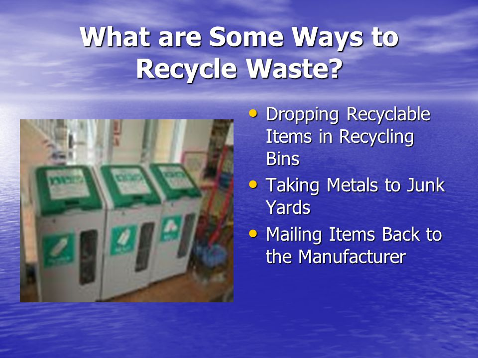 What are Some Ways to Recycle Waste.