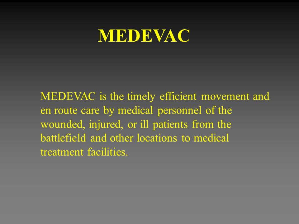 9 Line MEDEVAC Request Assignment of Precedence 3 (Continued) Priority V – Convenience  Evacuation is a matter of medical convenience rather than necessity.