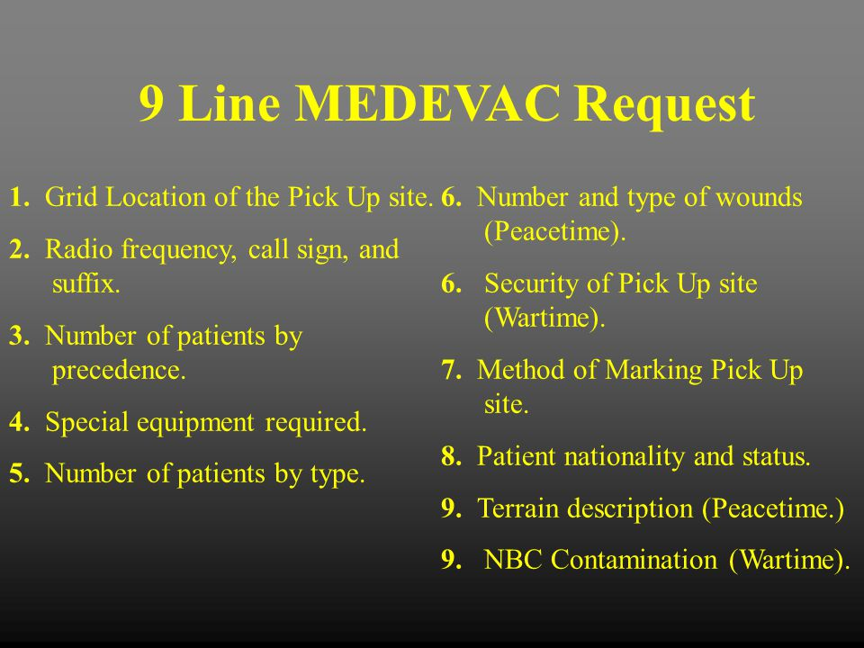 9 Line MEDEVAC Request Special Equipment Required 4 Utilize proper brevity codes for the special equipment required.