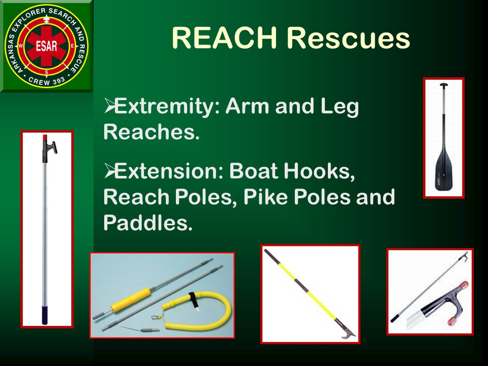 REACH Rescues  Extremity: Arm and Leg Reaches.