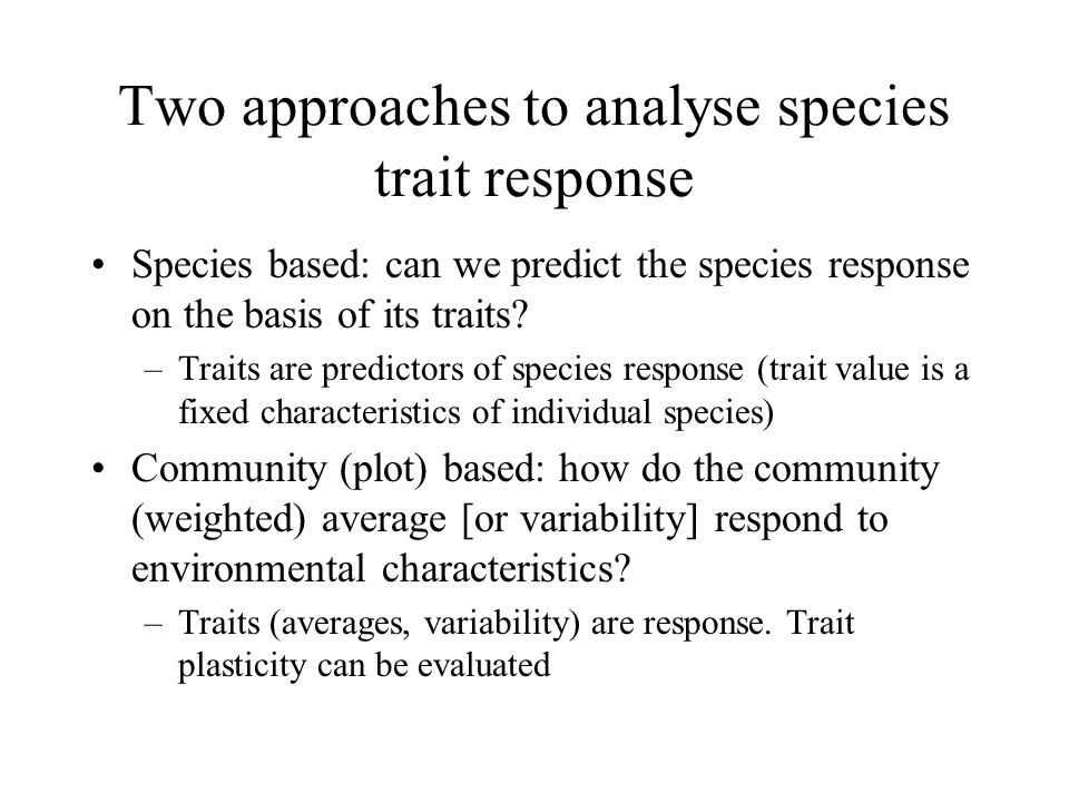 The species lost from the community under various management types Are not a random subsample, but species with specific ecological characteristics (contrary to Hubbell's theory) IMPORTANCE OF SPECIES TRAITS (mostly based on 2004 biomass data)