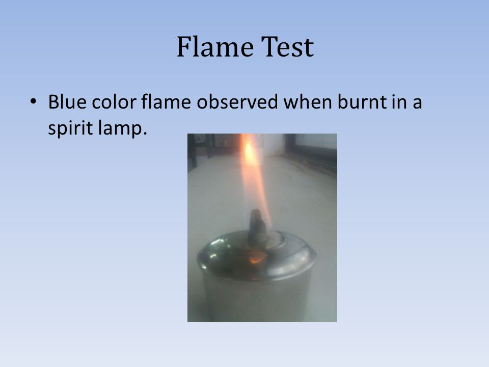 Flame Test Blue color flame observed when burnt in a spirit lamp.