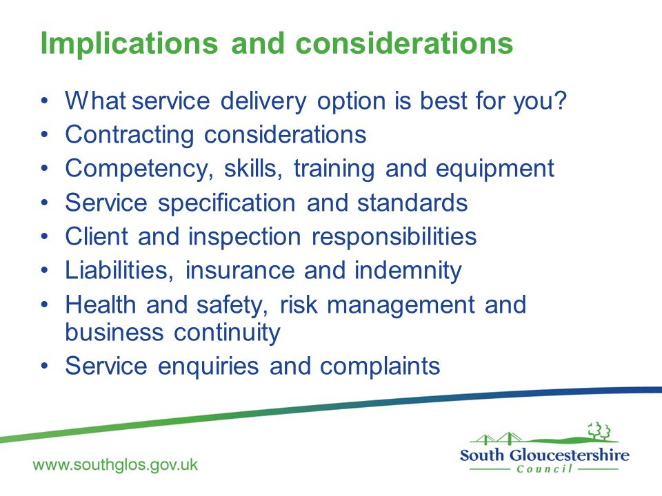 Implications and considerations What service delivery option is best for you? Contracting considerations Competency, skills, training and equipment Se