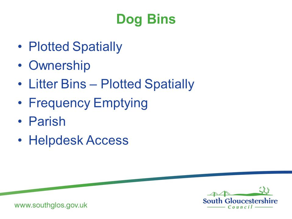Dog Bins Plotted Spatially Ownership Litter Bins – Plotted Spatially Frequency Emptying Parish Helpdesk Access