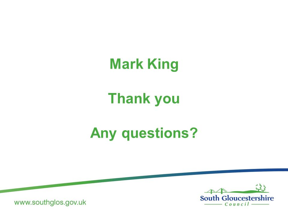Mark King Thank you Any questions?