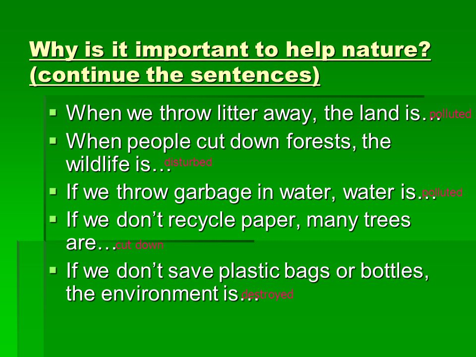 Why is it important to help nature.