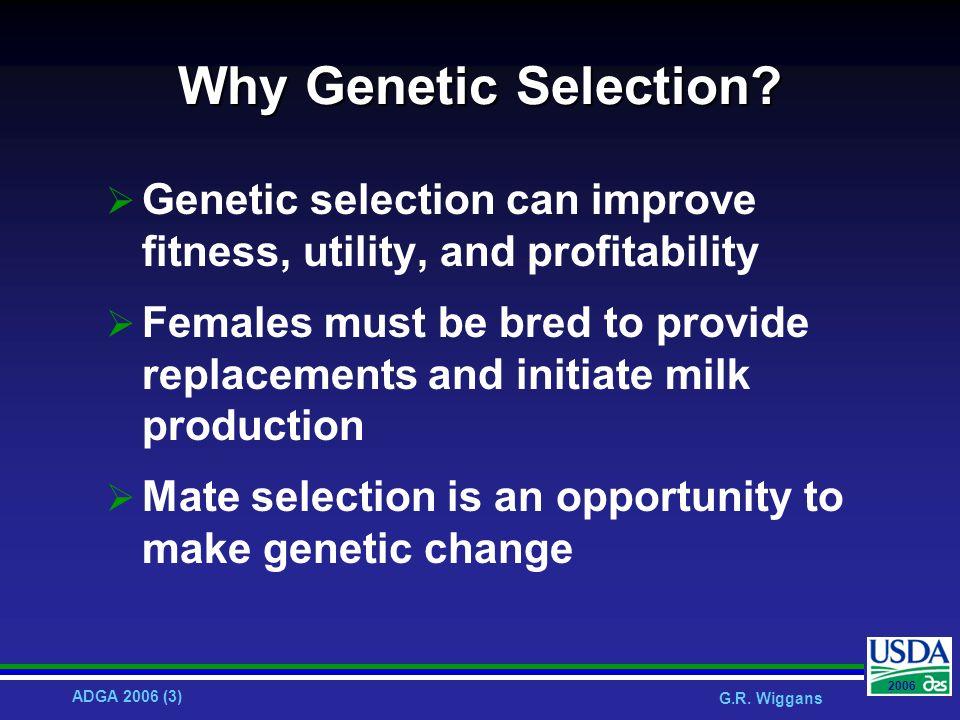 ADGA 2006 (3) G.R. Wiggans 2006 Why Genetic Selection.
