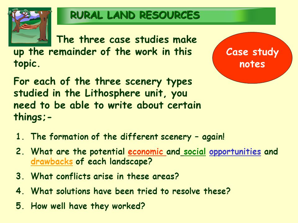 RURALLAND RESOURCES RURAL LAND RESOURCES Case study notes The three case studies make up the remainder of the work in this topic.