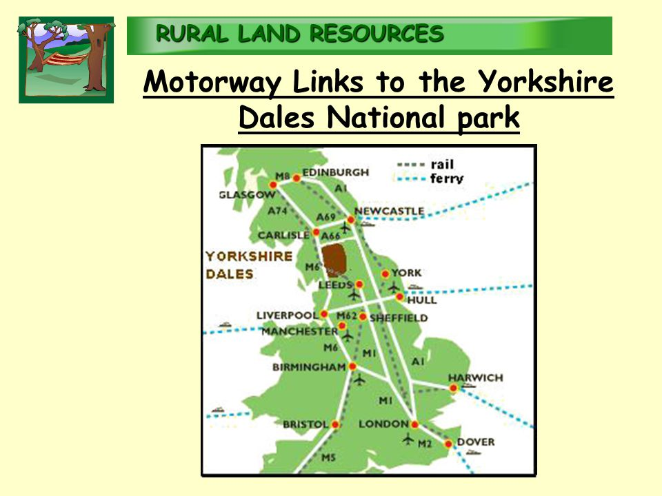 RURALLAND RESOURCES RURAL LAND RESOURCES Motorway Links to the Yorkshire Dales National park