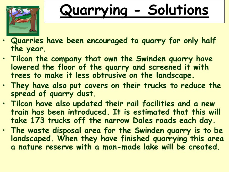 RURALLAND RESOURCES RURAL LAND RESOURCES Quarrying - Solutions Quarries have been encouraged to quarry for only half the year.