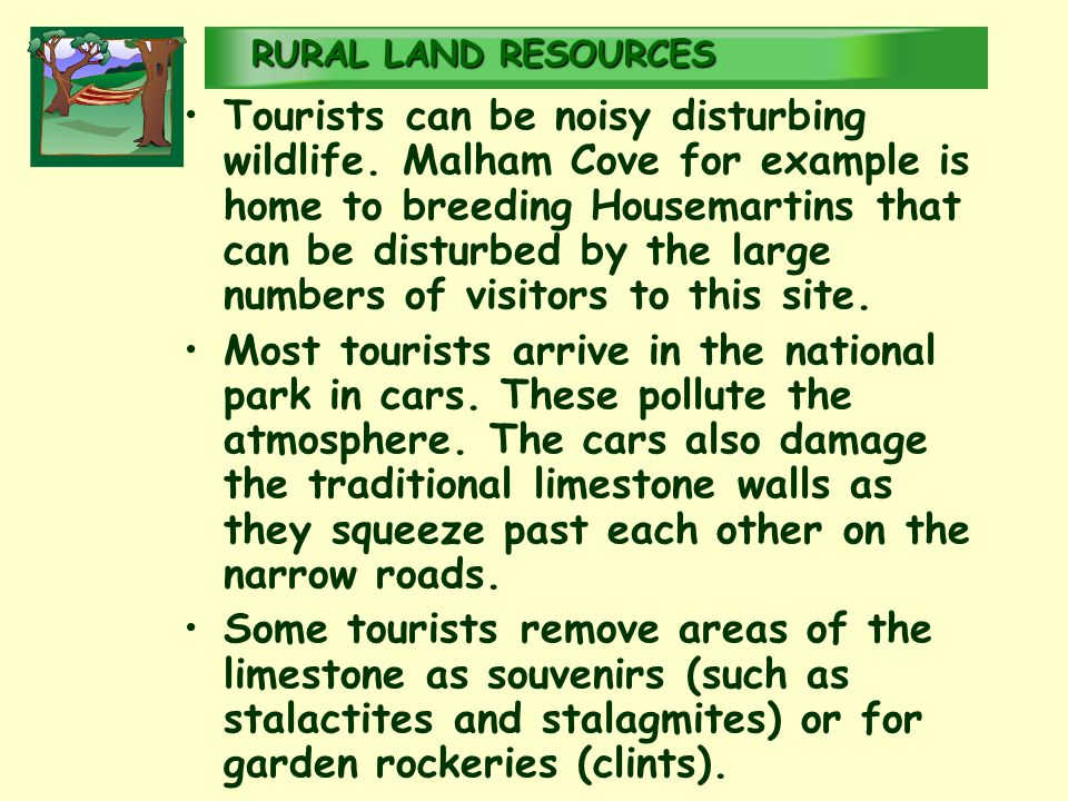 RURALLAND RESOURCES RURAL LAND RESOURCES Tourists can be noisy disturbing wildlife.