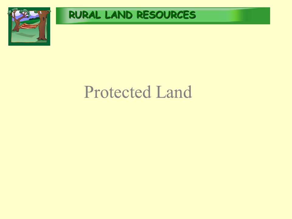 RURALLAND RESOURCES RURAL LAND RESOURCES Protected Land