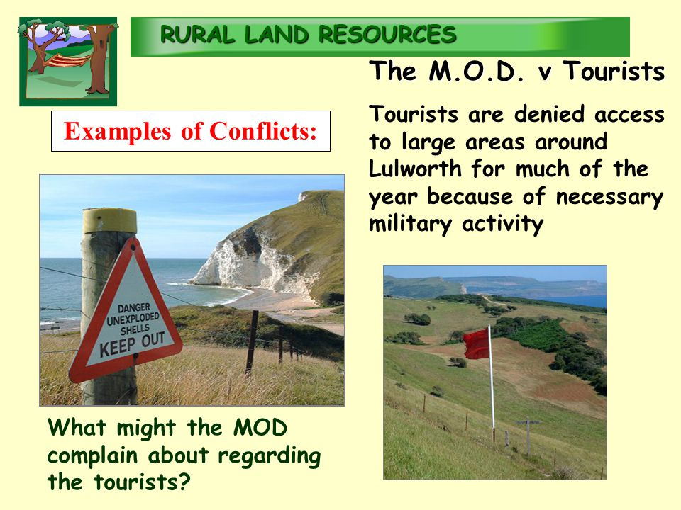RURALLAND RESOURCES RURAL LAND RESOURCES Examples of Conflicts: The M.O.D.