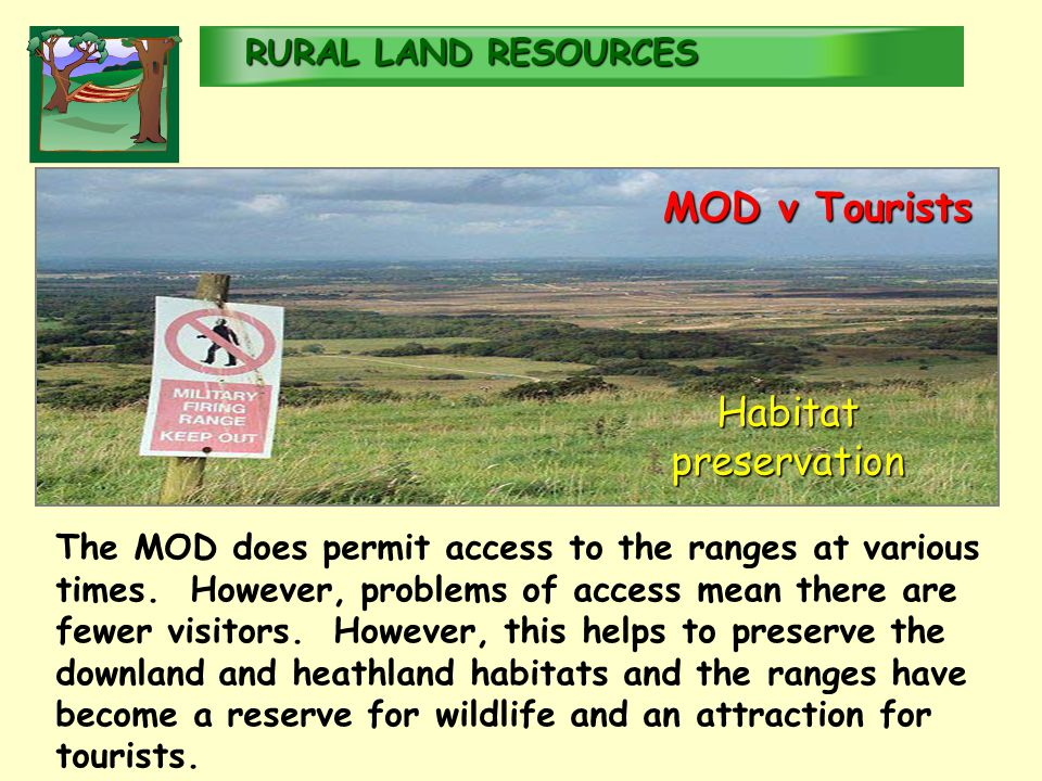 RURALLAND RESOURCES RURAL LAND RESOURCES The MOD does permit access to the ranges at various times.