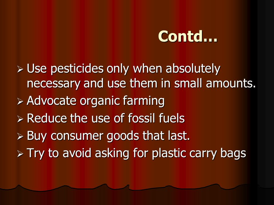  Use pesticides only when absolutely necessary and use them in small amounts.