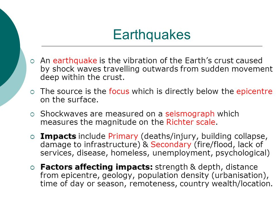 Earthquakes  An earthquake is the vibration of the Earth's crust caused by shock waves travelling outwards from sudden movement deep within the crust.