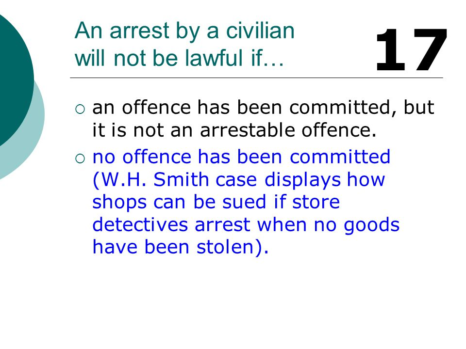 Powers of arrest.  Under s.24 of PACE anyone may arrest a person who is reasonably suspected of committing an 'arrestable offence'.  An arrestable o