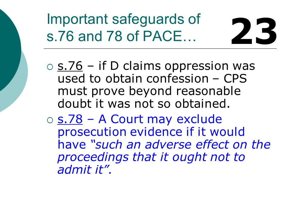 A Defendants Rights under PACE…  s.56 – a right to have someone informed of their arrest.
