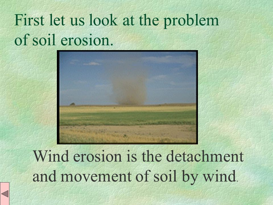 First let us look at the problem of soil erosion.