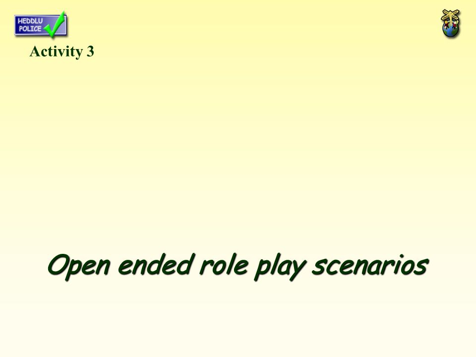 Open ended role play scenarios Activity 3