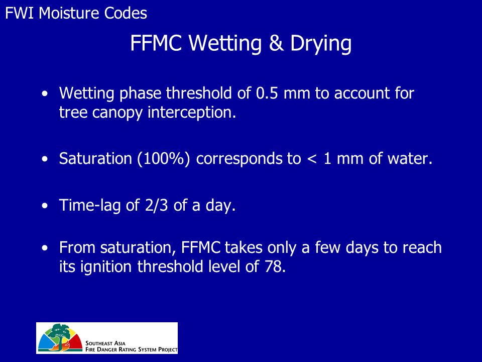 FFMC Wetting & Drying Wetting phase threshold of 0.5 mm to account for tree canopy interception.