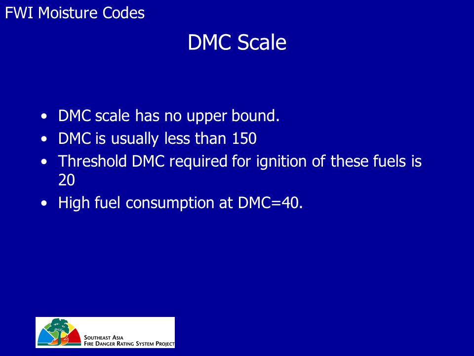 DMC Scale DMC scale has no upper bound. DMC is usually less than 150 Threshold DMC required for ignition of these fuels is 20 High fuel consumption at